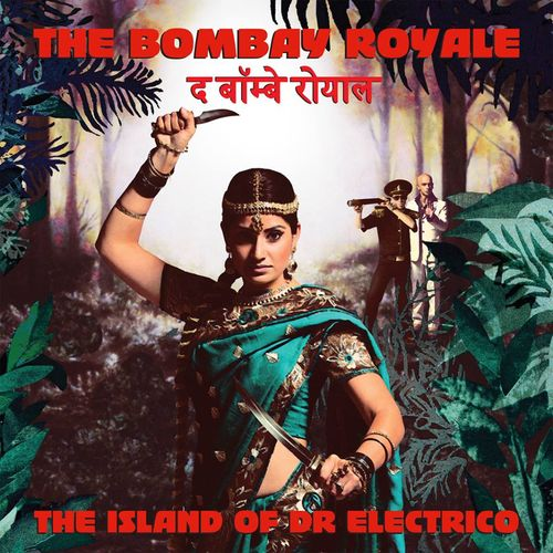 The Bombay Royale - Henna Henna