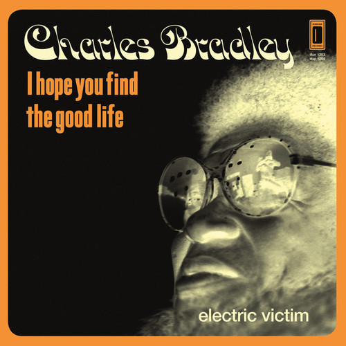 Charles Bradley - I Hope You Find (The Good Life)