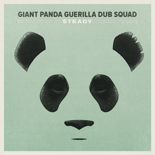 Giant Panda Guerilla Dub Squad - Steady
