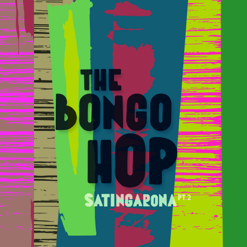 The Bongo Hop - Satingarona